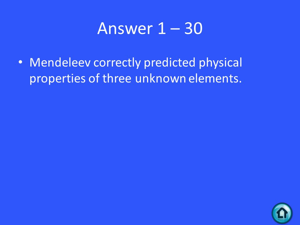 Question 1 - 40 How did Moseley update the Periodic Table?