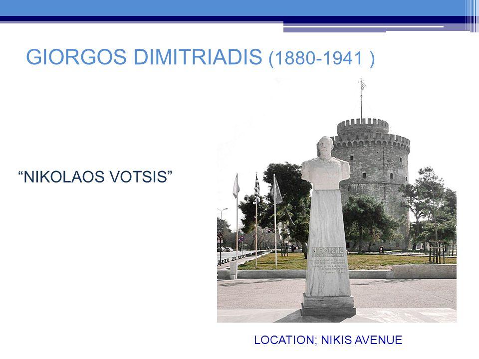 GIORGOS DIMITRIADIS (1880-1941 ) NIKOLAOS VOTSIS LOCATION; NIKIS AVENUE