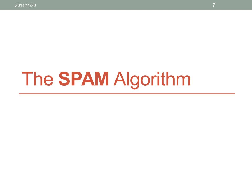 The SPAM Algorithm 2014/11/20 7