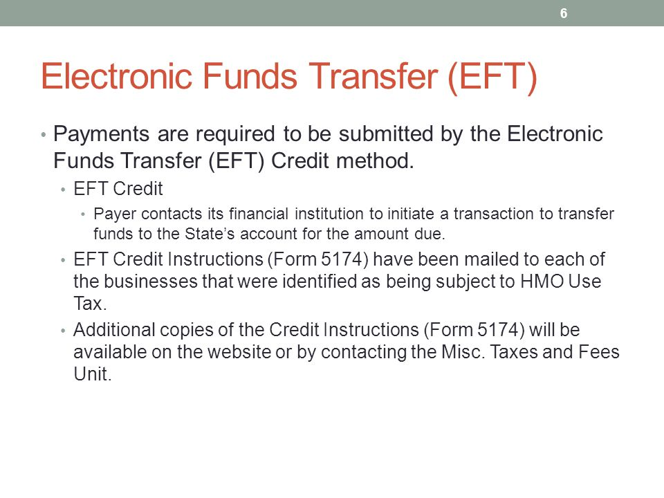 Electronic Funds Transfer (EFT) Payments are required to be submitted by the Electronic Funds Transfer (EFT) Credit method. EFT Credit Payer contacts