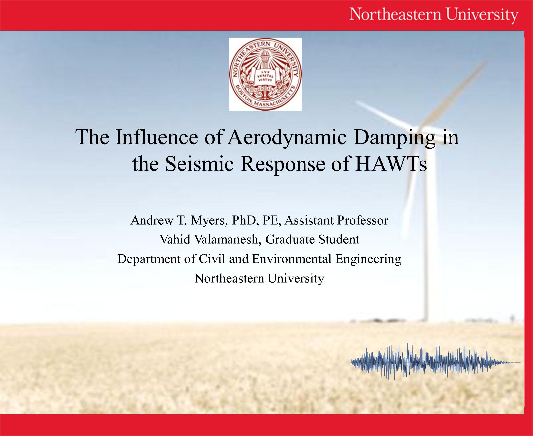Andrew T. Myers, PhD, PE, Assistant Professor Vahid Valamanesh, Graduate Student Department of Civil and Environmental Engineering Northeastern Univer