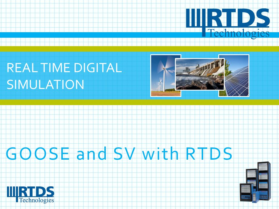 REAL TIME DIGITAL SIMULATION GOOSE and SV with RTDS