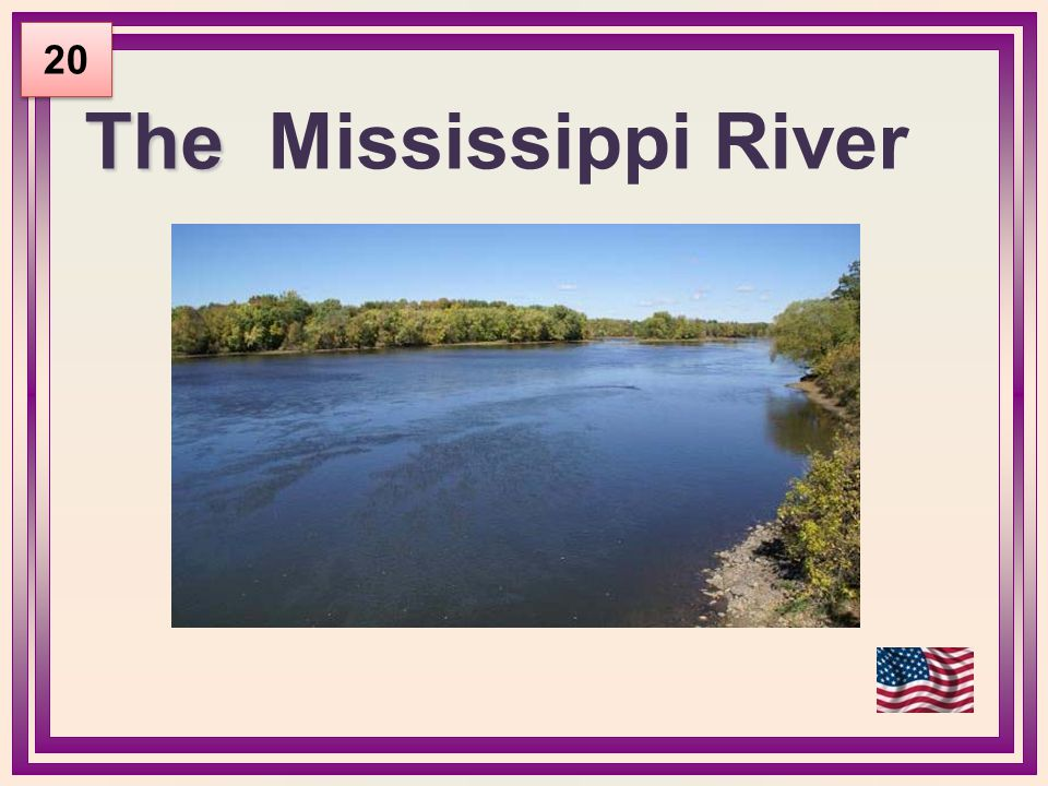 The The Mississippi River 20