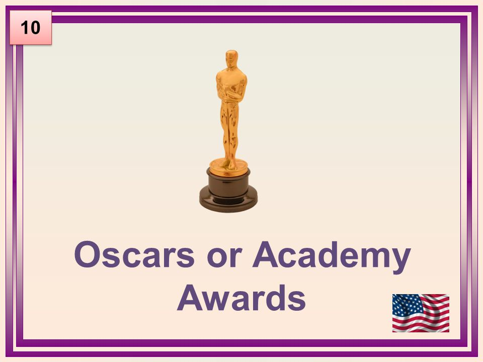 Oscars or Academy Awards 10