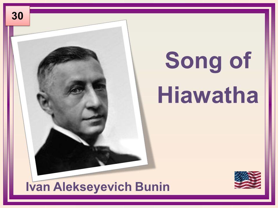 Song of Hiawatha 30 Ivan Alekseyevich Bunin