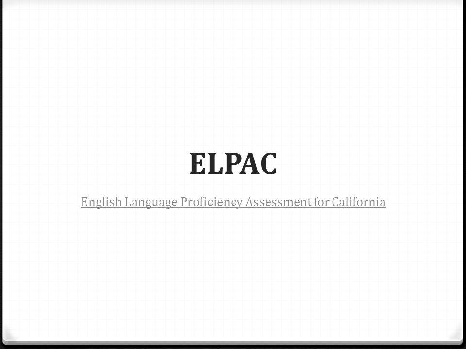 ELPAC English Language Proficiency Assessment for California