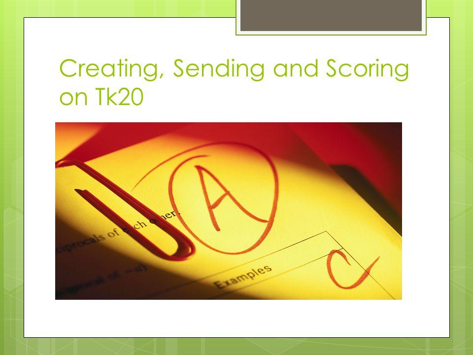 Creating, Sending and Scoring on Tk20