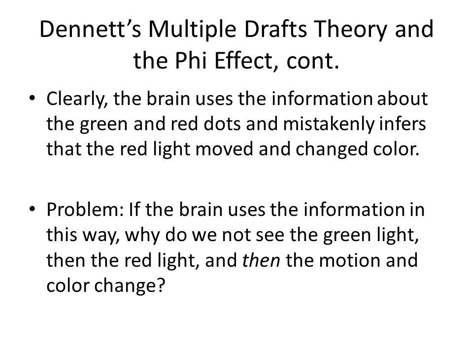 Dennett's Multiple Drafts Theory and the Phi Effect, cont.