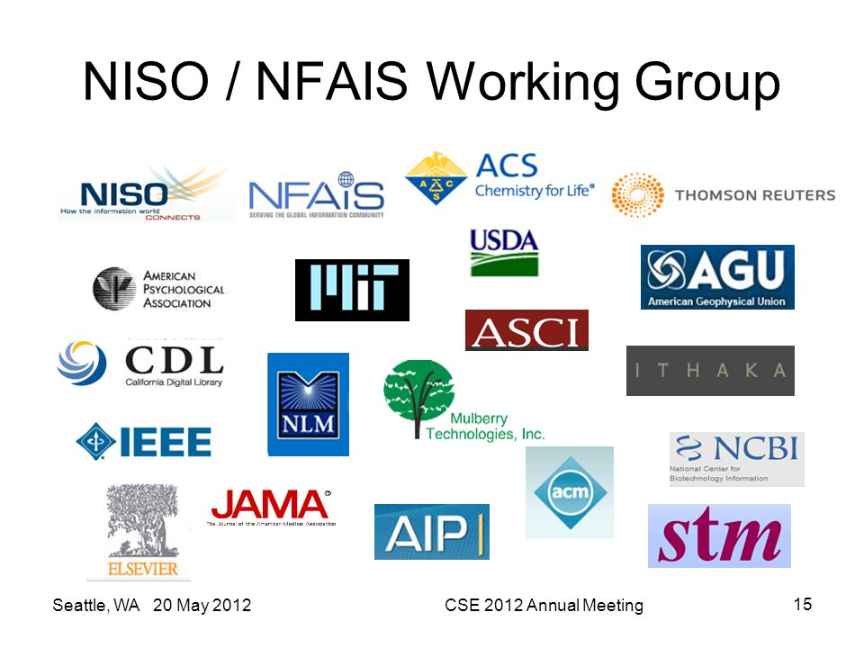 NISO / NFAIS Working Group Seattle, WA 20 May 2012CSE 2012 Annual Meeting 15