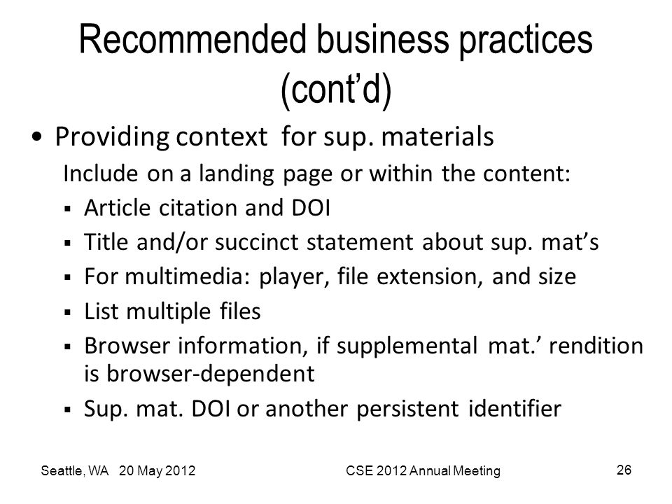 Recommended business practices (cont'd) Providing context for sup. materials Include on a landing page or within the content:  Article citation and D