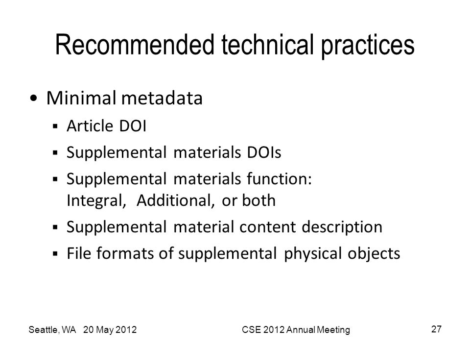 Recommended technical practices Minimal metadata  Article DOI  Supplemental materials DOIs  Supplemental materials function: Integral, Additional,
