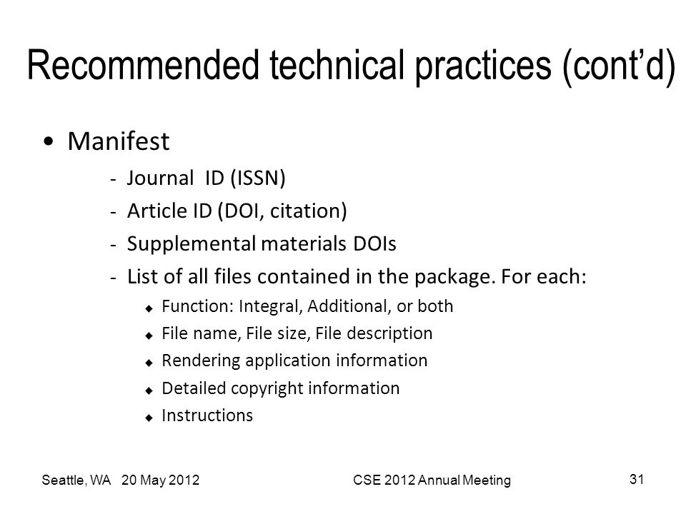 Recommended technical practices (cont'd) Manifest - Journal ID (ISSN) - Article ID (DOI, citation) - Supplemental materials DOIs - List of all files c