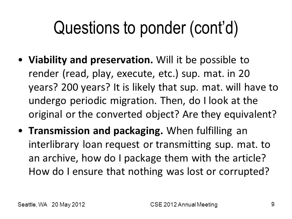 Questions to ponder (cont'd) Seattle, WA 20 May 2012CSE 2012 Annual Meeting 10 Intellectual property rights.