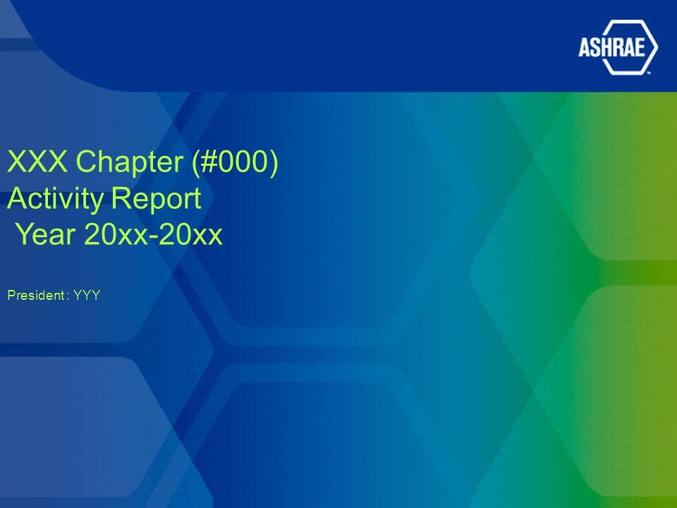 XXX Chapter (#000) Activity Report Year 20xx-20xx President : YYY