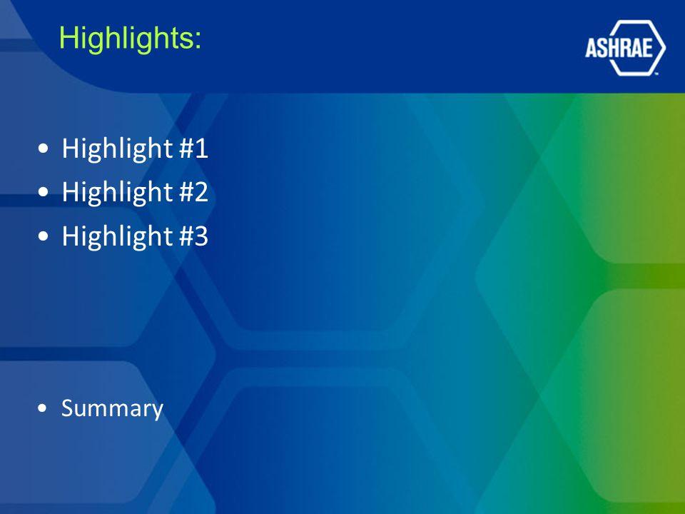 Highlights: Highlight #1 Highlight #2 Highlight #3 Summary