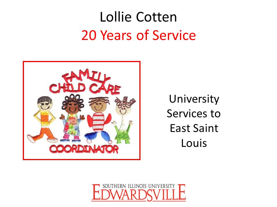Lollie Cotten 20 Years of Service University Services to East Saint Louis