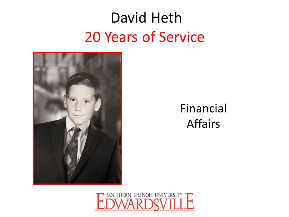 David Heth 20 Years of Service Financial Affairs