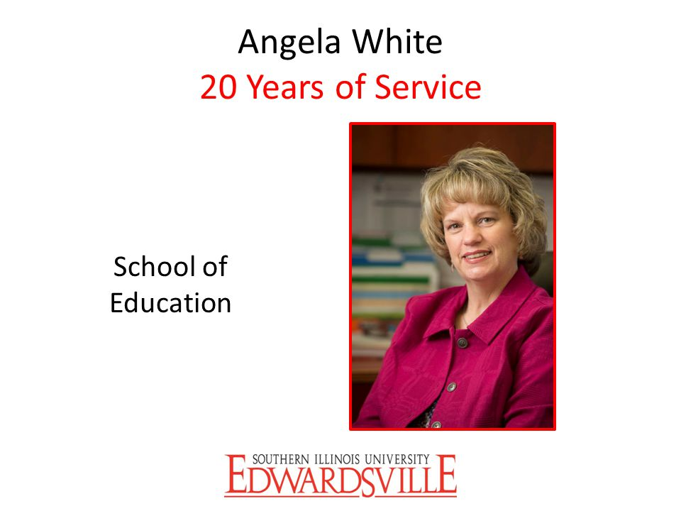 Angela White 20 Years of Service School of Education