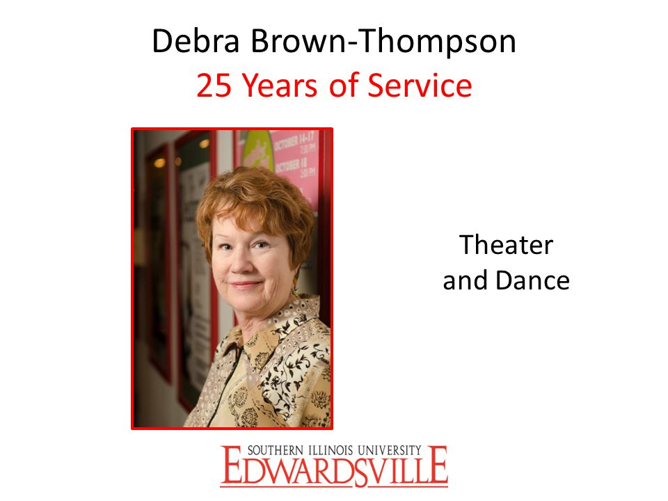 Debra Brown-Thompson 25 Years of Service Theater and Dance