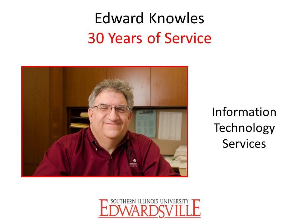 Edward Knowles 30 Years of Service Information Technology Services