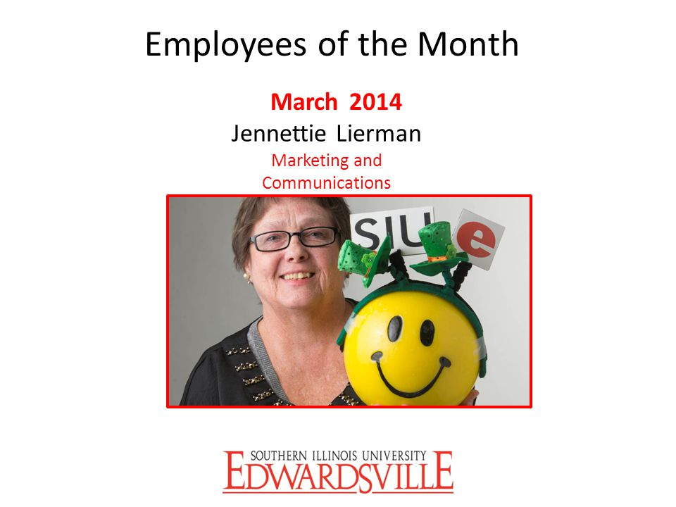 Employees of the Month March 2014 Jennettie Lierman Marketing and Communications