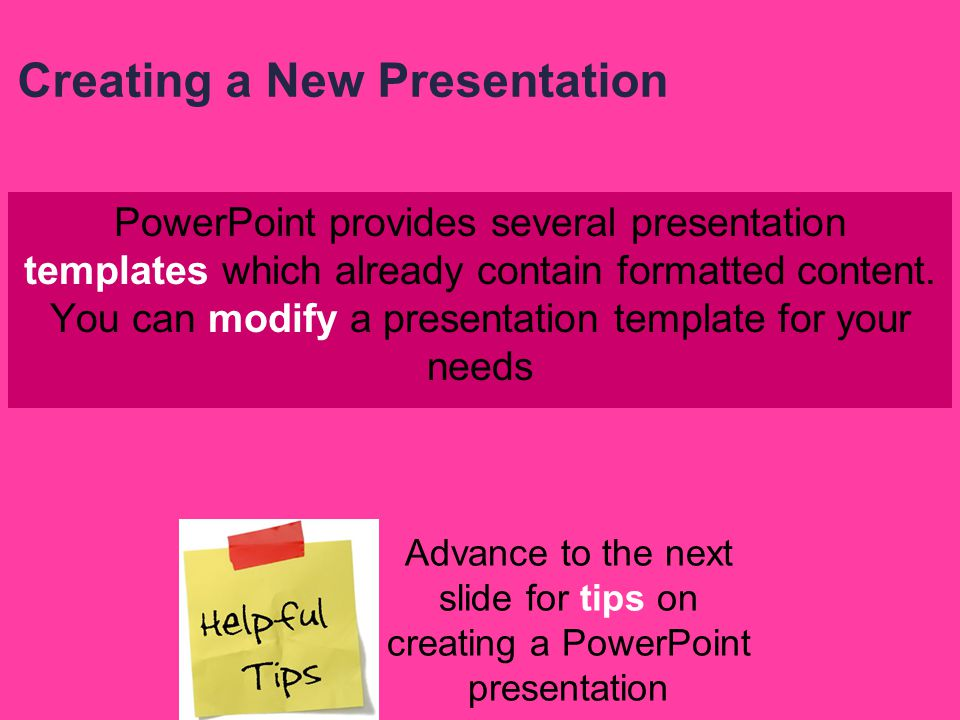 Slide layout refers to the arrangement of a slide Creating a New Presentation Dotted borders in the slide pane identify placeholders where you can ins