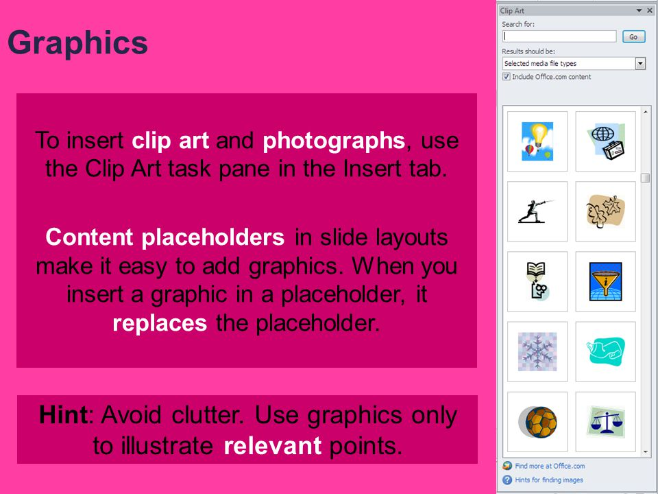 shapesclip artphotographsWordArt SmartArt graphicstablescharts One ThreeTwo ProsCons Graphics help you convey your message. Graphics options can be fo