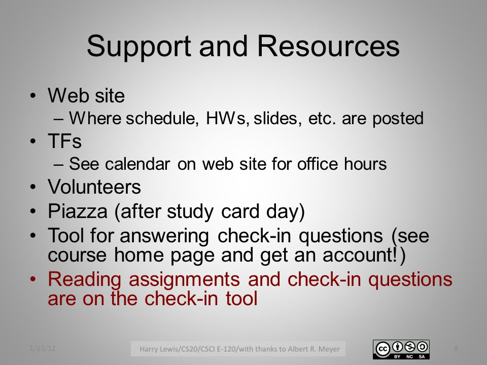 Support and Resources Web site –Where schedule, HWs, slides, etc.