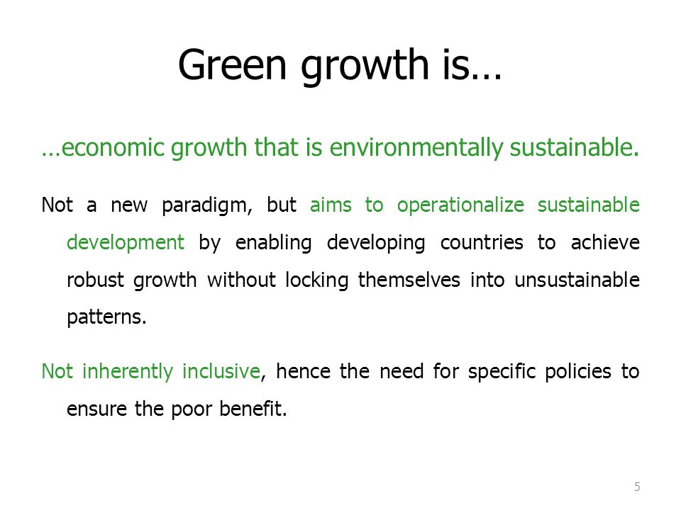 CAN WE GREEN GROWTH WITHOUT NECESSARILY SLOWING IT? Is it possible? 6