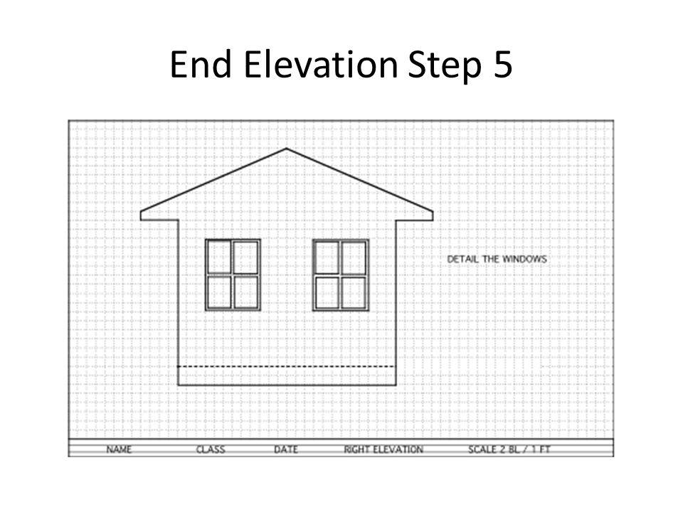 End Elevation Step 5