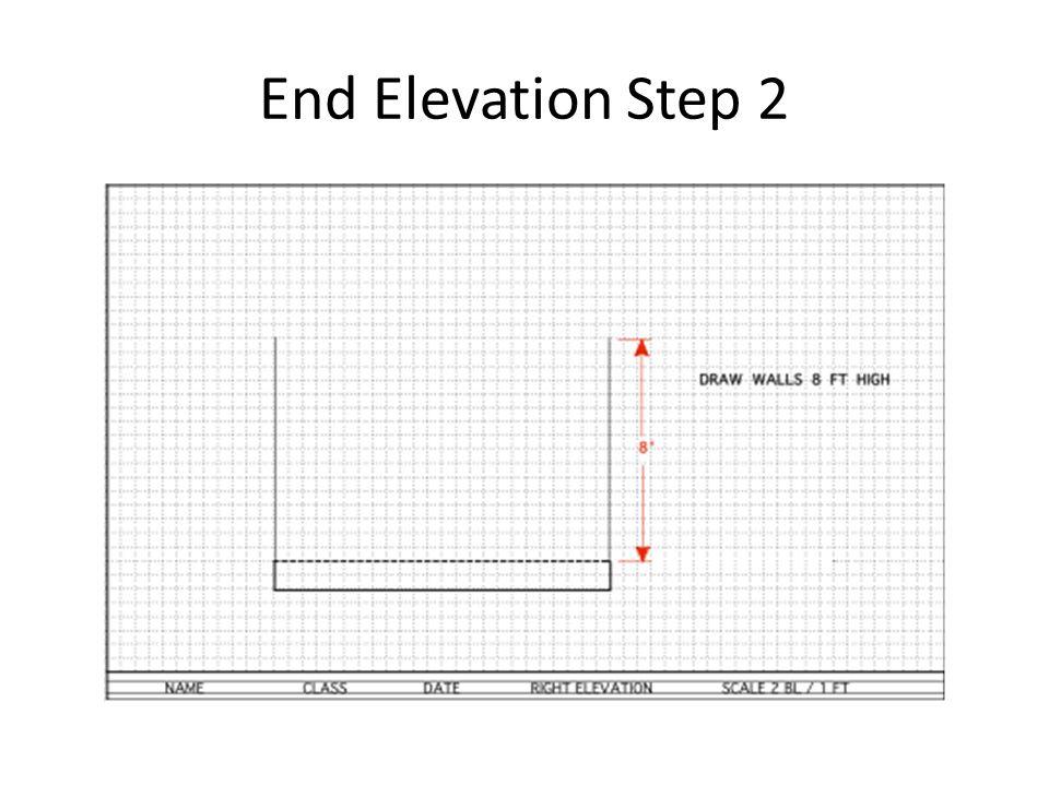 End Elevation Step 2