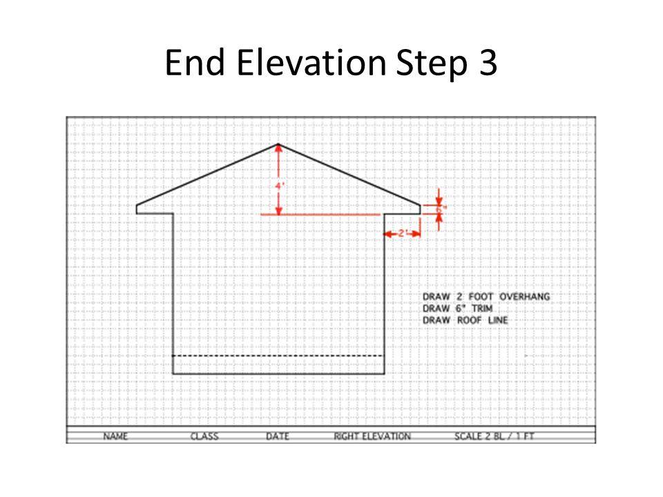 End Elevation Step 3
