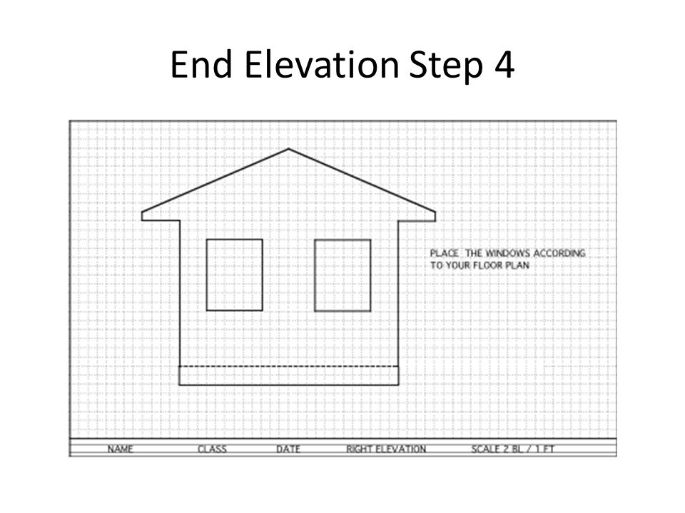 End Elevation Step 4