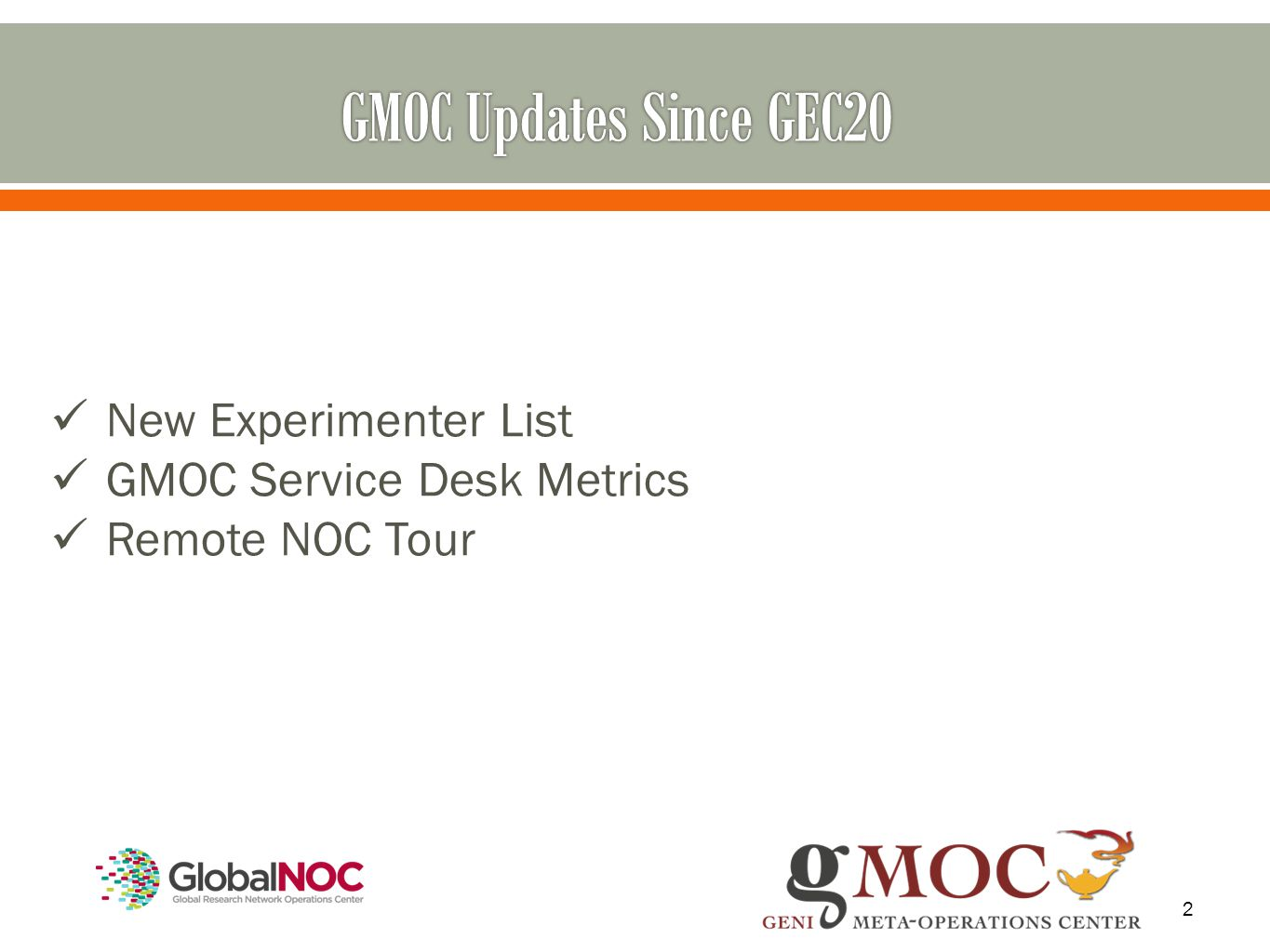2 New Experimenter List GMOC Service Desk Metrics Remote NOC Tour