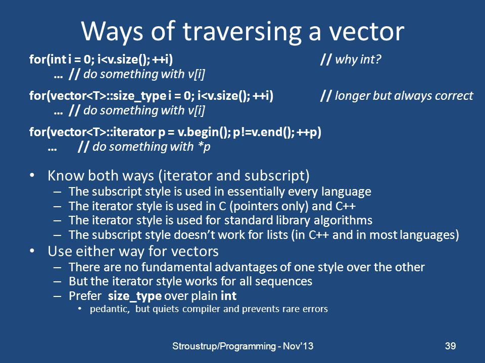 Ways of traversing a vector for(int i = 0; i<v.size(); ++i)// why int.