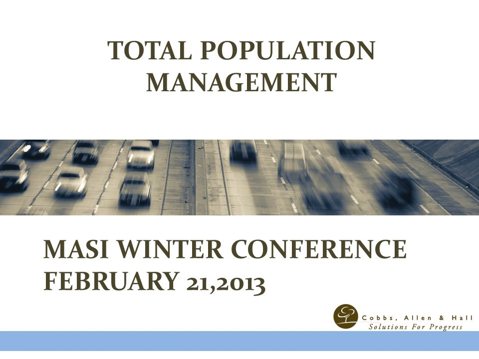 TOTAL POPULATION MANAGEMENT MASI WINTER CONFERENCE FEBRUARY 21,2013