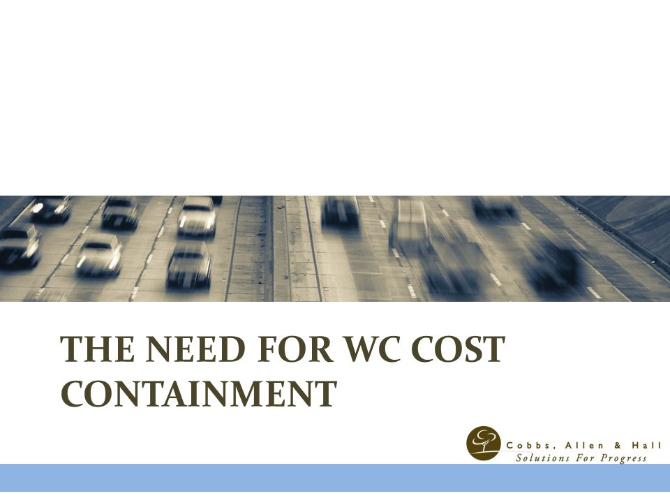 THE NEED FOR WC COST CONTAINMENT
