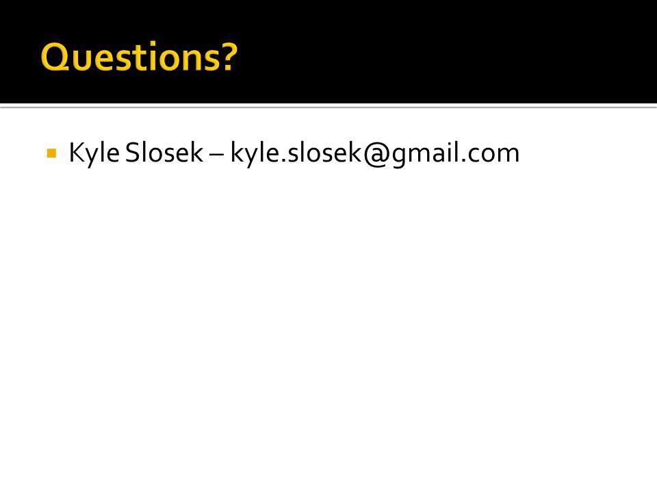  Kyle Slosek – kyle.slosek@gmail.com