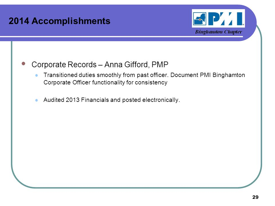 2014 Accomplishments Corporate Records – Anna Gifford, PMP Transitioned duties smoothly from past officer.