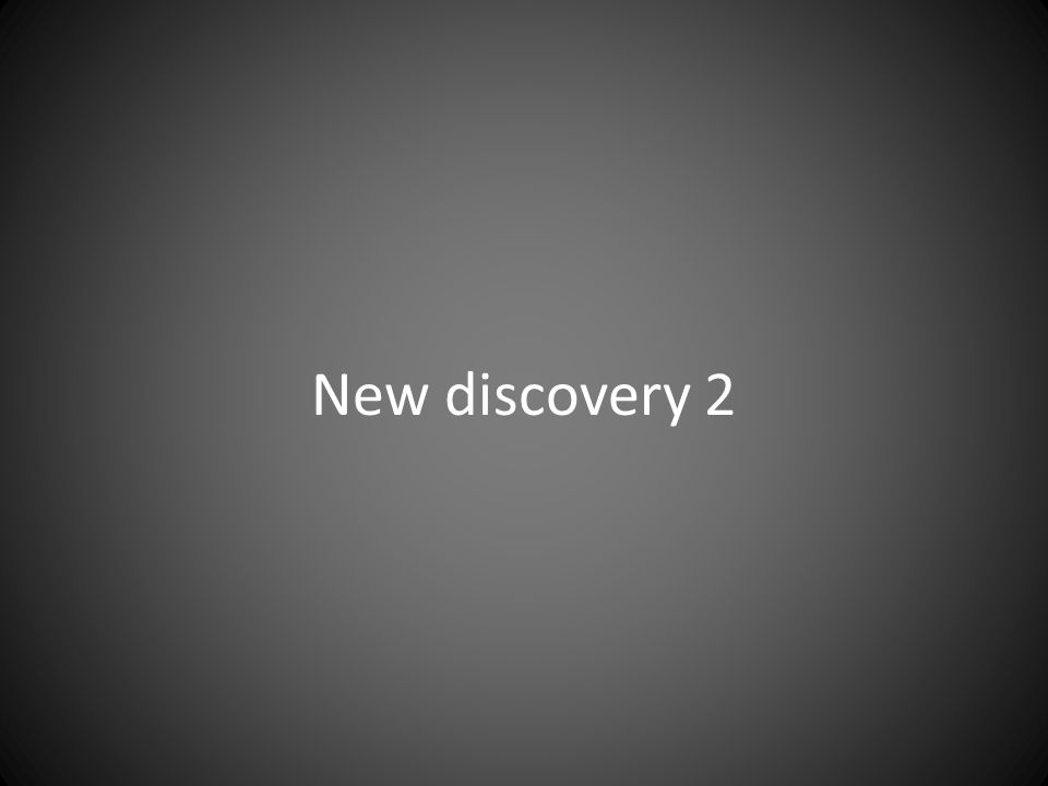 New discovery 2