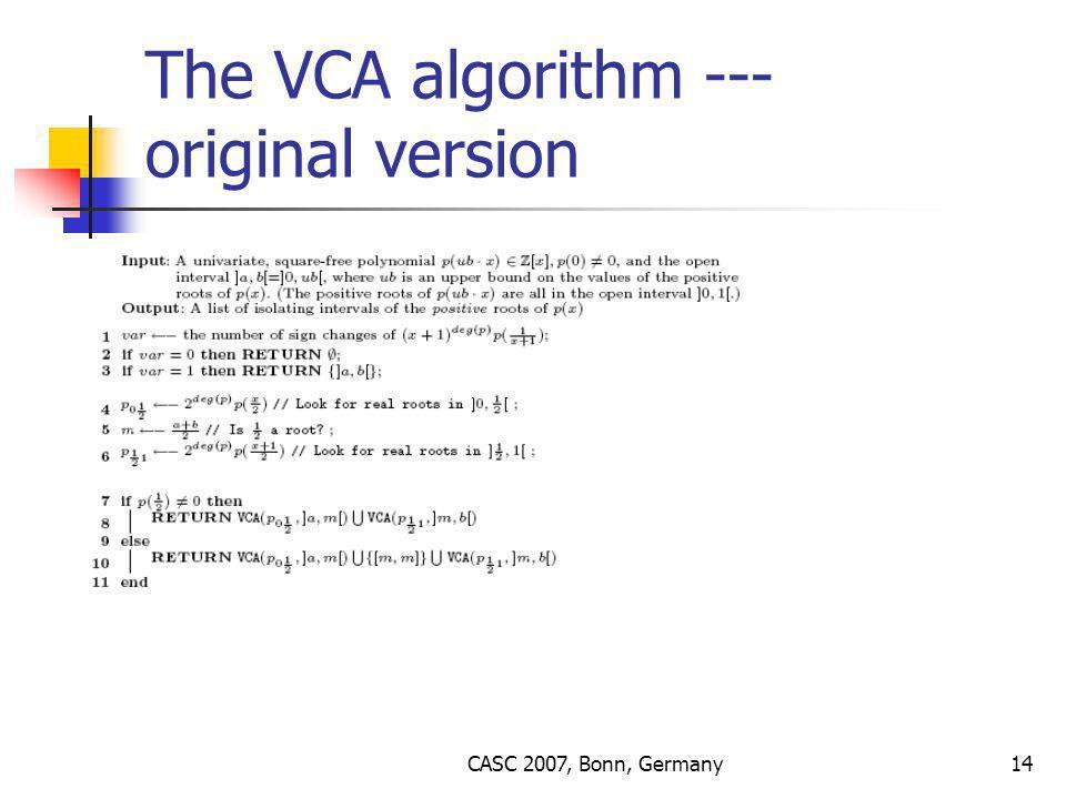 CASC 2007, Bonn, Germany14 The VCA algorithm --- original version