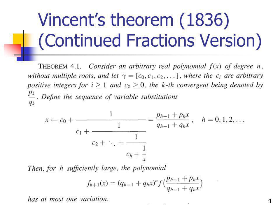 CASC 2007, Bonn, Germany4 Vincent's theorem (1836) (Continued Fractions Version)