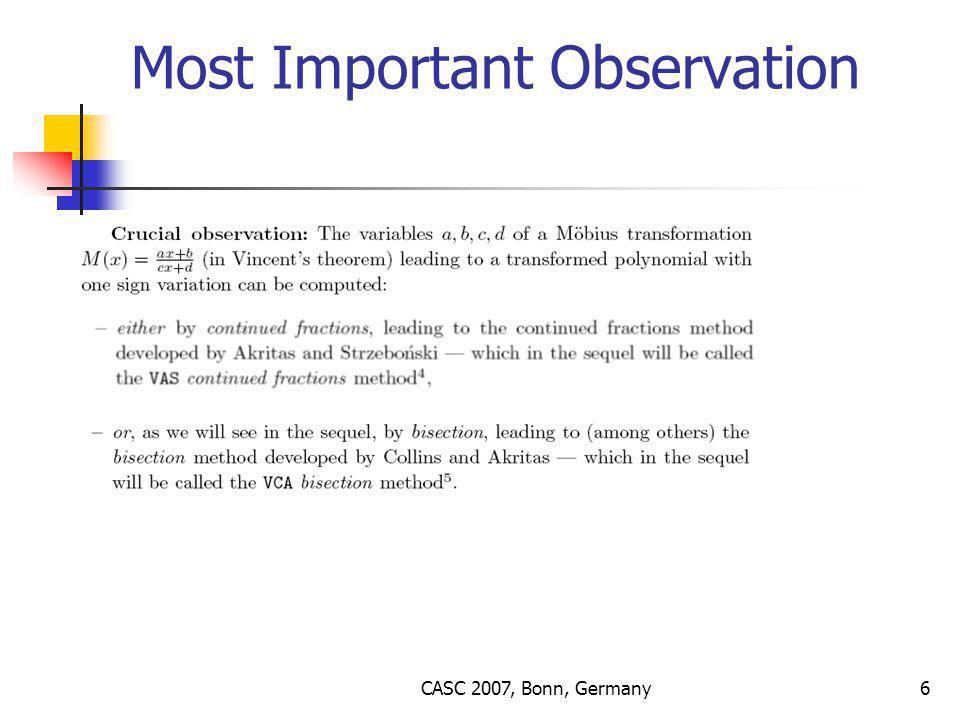 CASC 2007, Bonn, Germany6 Most Important Observation