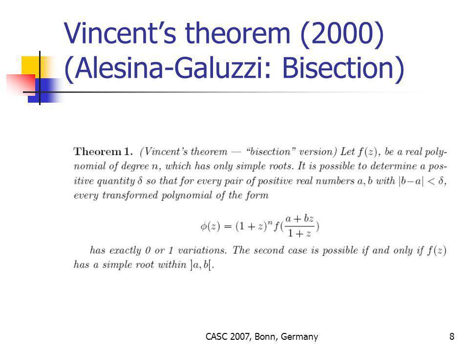 CASC 2007, Bonn, Germany8 Vincent's theorem (2000) (Alesina-Galuzzi: Bisection)