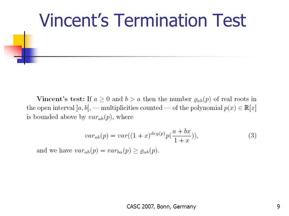 CASC 2007, Bonn, Germany10 Uspensky's Termination Test (special case of Vincent's test)