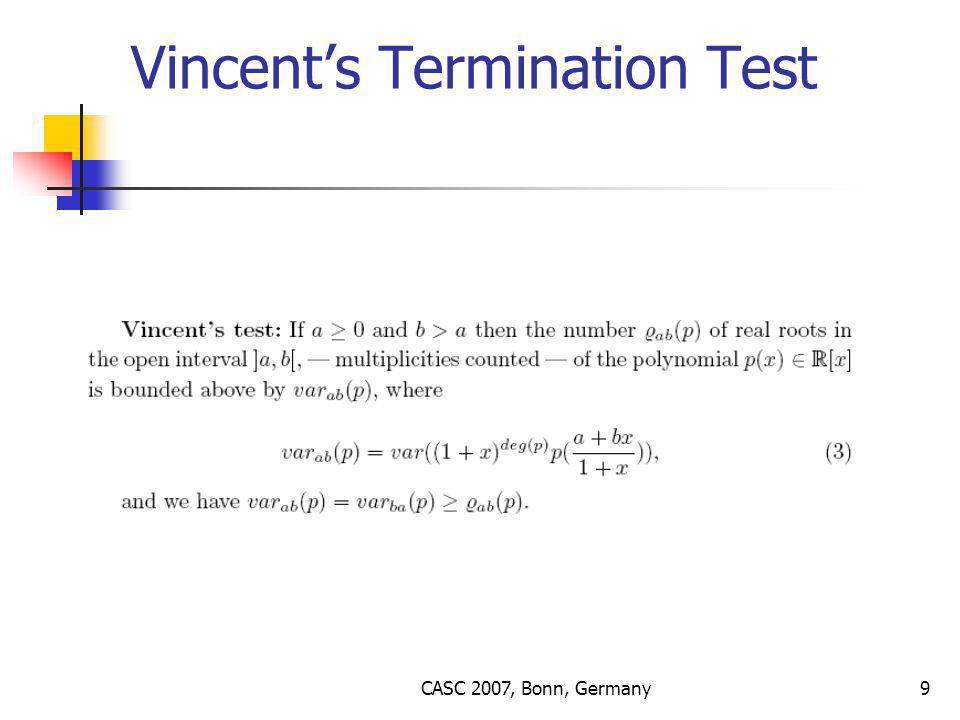 CASC 2007, Bonn, Germany9 Vincent's Termination Test
