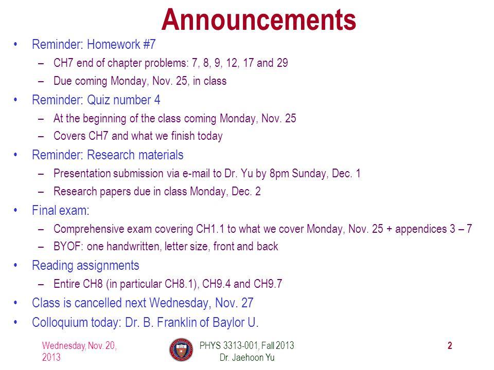 Wednesday, Nov. 20, 2013 PHYS 3313-001, Fall 2013 Dr.