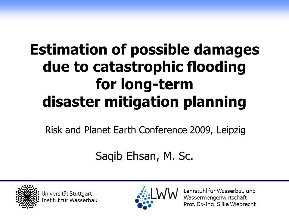 Saqib Ehsan, M. Sc. Universität Stuttgart Institut für Wasserbau Lehrstuhl für Wasserbau und Wassermengenwirtschaft Prof. Dr.-Ing. Silke Wieprecht Ris
