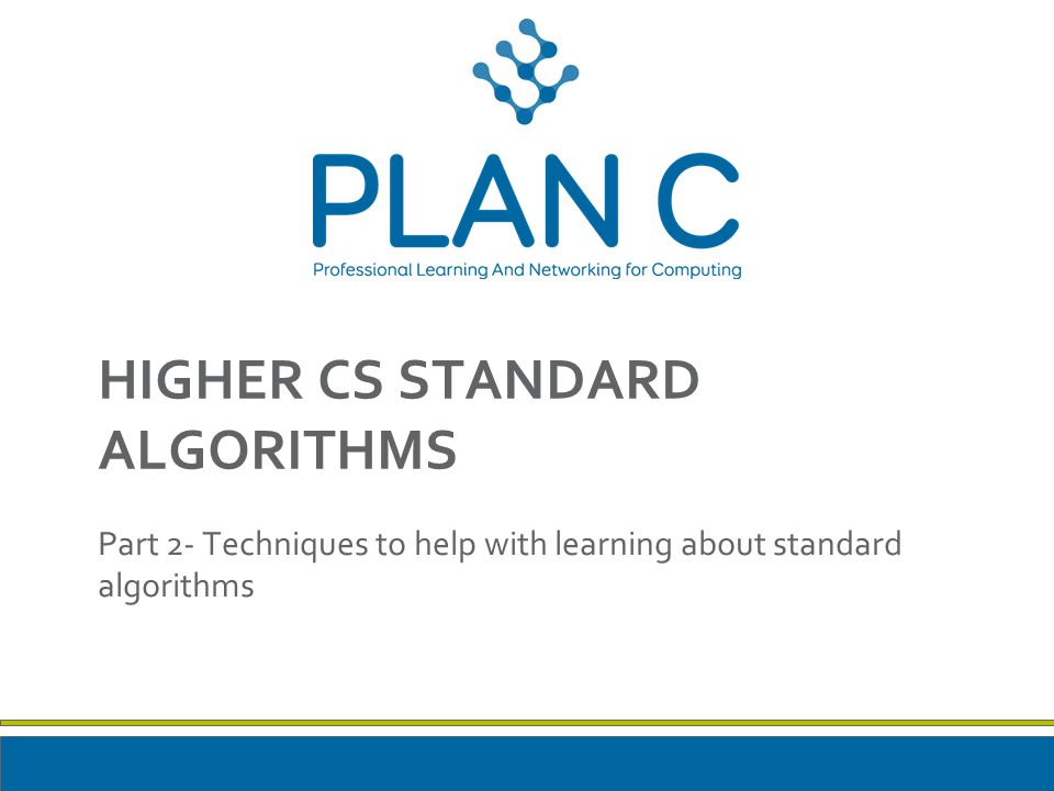 HIGHER CS STANDARD ALGORITHMS Part 2- Techniques to help with learning about standard algorithms