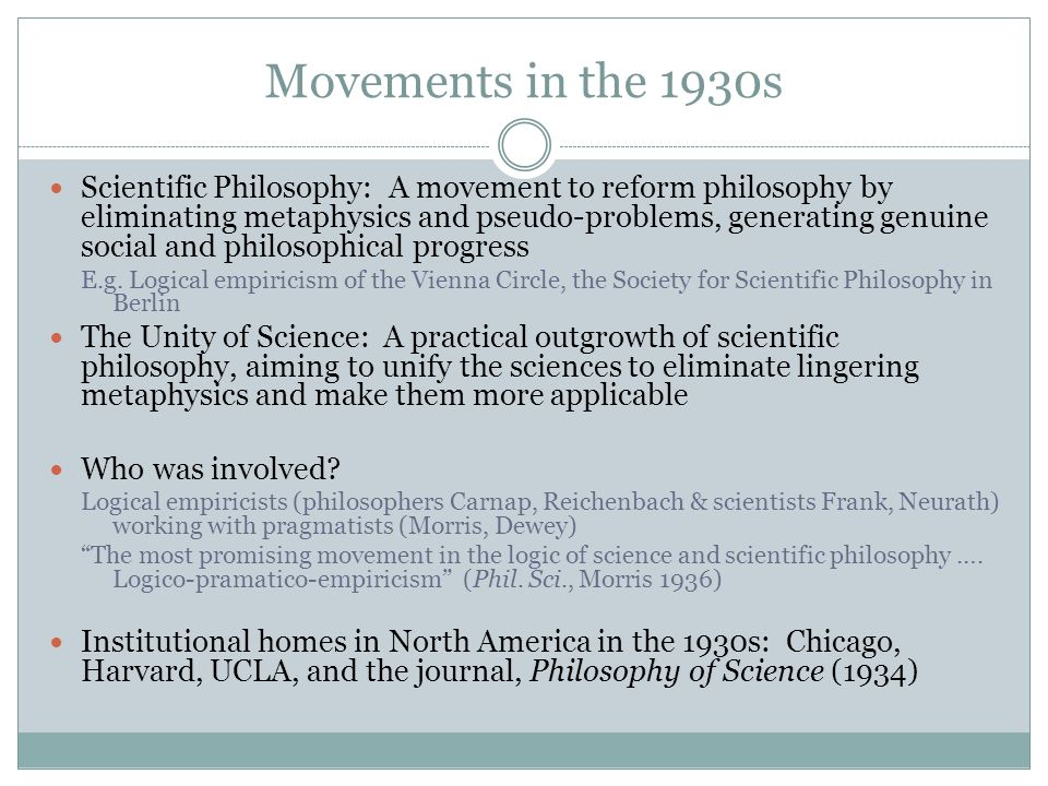 From Movement to Discipline The End of the Movement  Fractures arise in the coalitions of the movement  Logical empiricists vs.